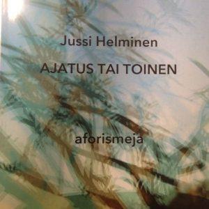 Jussi Helminen_ Ajatus tai toinen